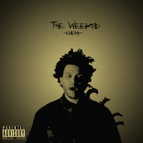 Song: Enemy Artist: The Weeknd (Click Image to Listen)