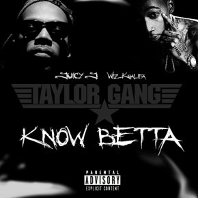 Song: Know Betta Artist: Juicy J ft. Wiz Khalifa [The Weeknd Sample Beat]  (Click Image to Listen)
