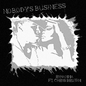 Song: Nobody's Business