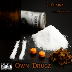 Song: Own Drugz Artist: 2 Chainz ft. Juicy J and Cap 1 (Click Link to Listen)